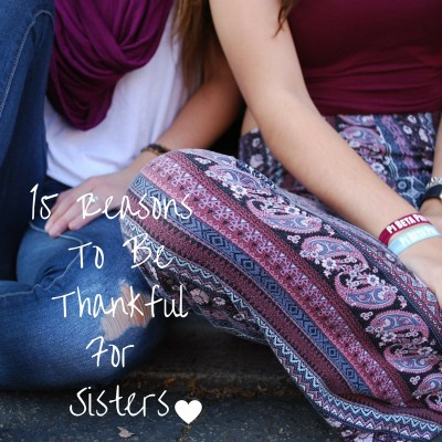 15-reasons-to-be-thankfulfor-sisters