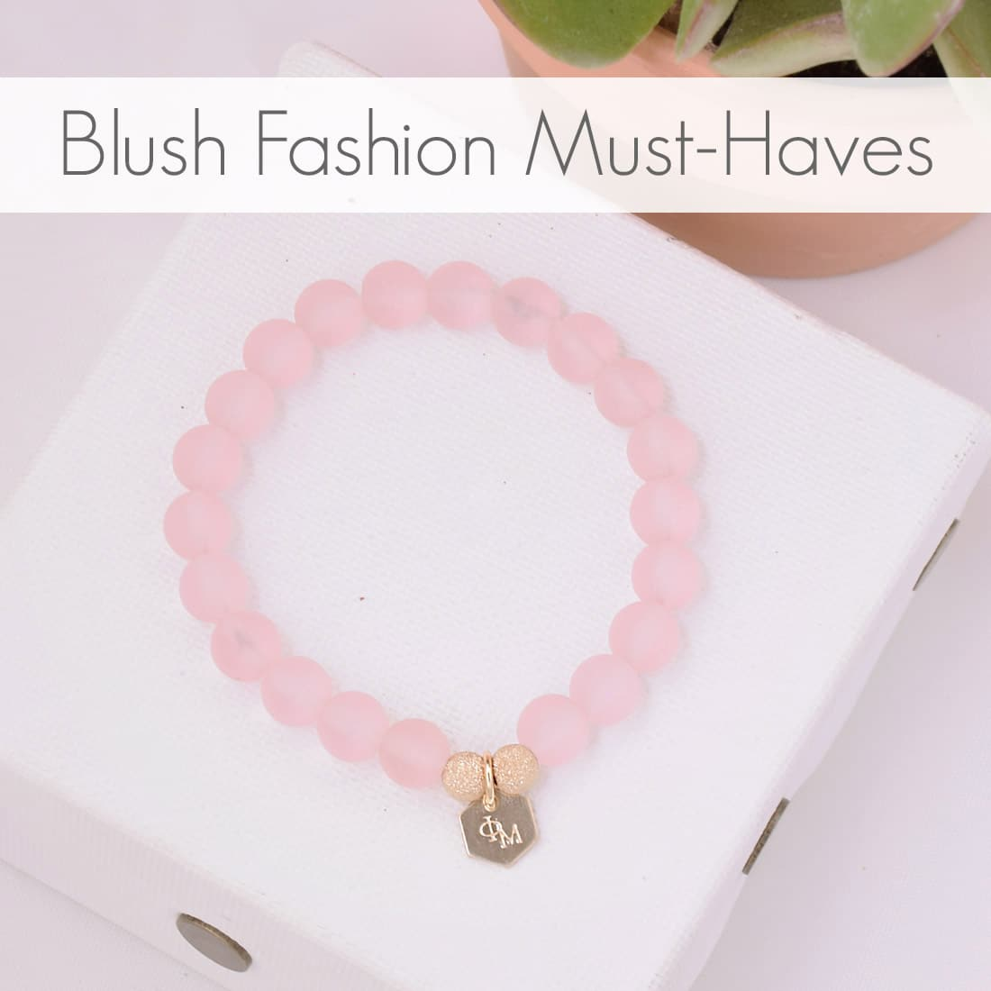 Blush Fashion Must Haves