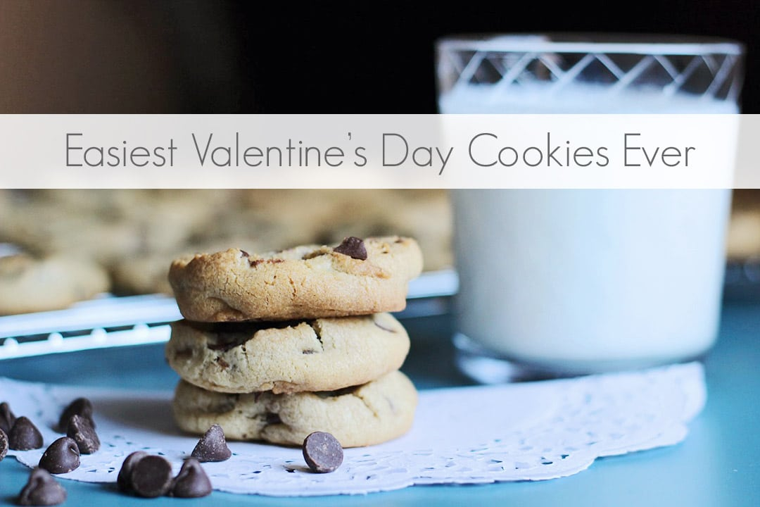 Easy Valentine's Day Chocolate Chip Cookies