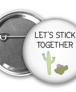 Let's Stick Together Button from www.alistgreek.com
